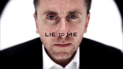 lie to me !